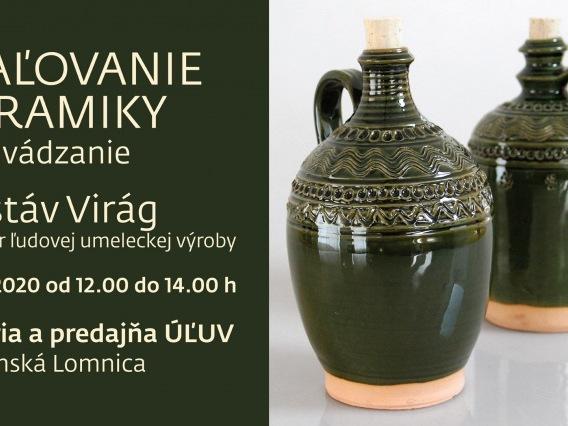 Predvádzanie maľovania keramiky & Majster ĽUV Gustáv Virág